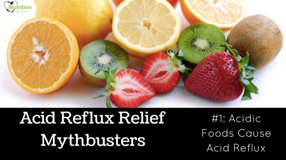 Do Acidic Foods Cause Acid Reflux? | Mythbusters | Nutrition