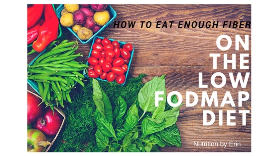 How to Eat Enough Fiber on the Low FODMAP Diet | Nutrition